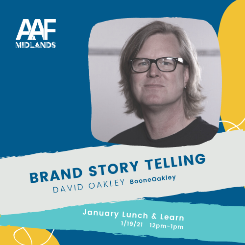 square event graphic with aaf midlands logo that says brand story telling. david oakley with booneoakley. January lunch and learn on january 19, 2021 from 12 to 1 pm
