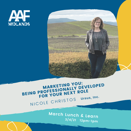 square event graphic with aaf midlands logo that says marketing you: being professionally developed for your next role with nicole christos with Ursus, Inc. March lunch and learn on march 4, 2021 from 12 to 1 pm